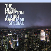 Lionel Hampton Big Band:  Air Mail Special by Lionel Hampton