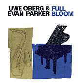 Oberg, Uwe / Parker, Evan: Full Bloom by Various Artists