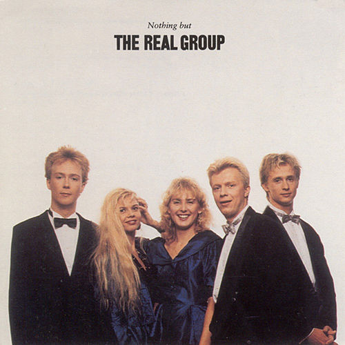 Real Group (The): Nothing But the Real Group by The Real Group