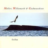 Moller / Willemark / Gudmundson: Frifot by Frifot