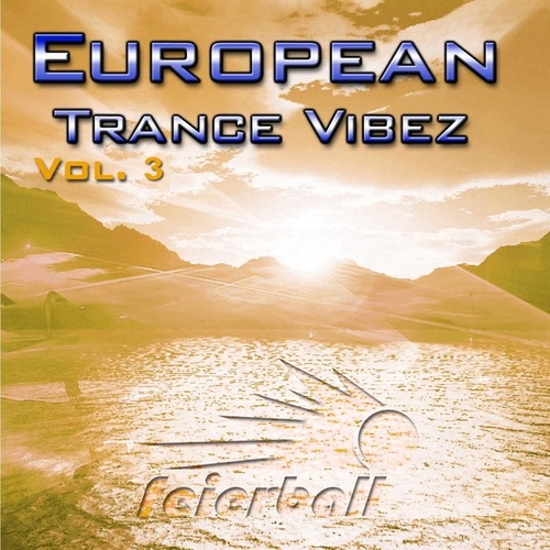 European Trance Vibez Vol. 3 by Various Artists
