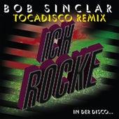 Ich rocke by Bob Sinclar