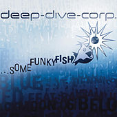...Some Funky Fish by Deep-Dive-Corp