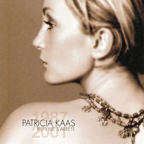 Rien ne s'arrête (1987 - 2001) by Patricia Kaas