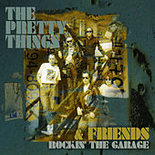 Rockin' The Garage by The Pretty Things
