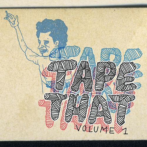Tape That Volume 1 by Various Artists