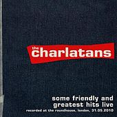 Some Friendly and Greatest Hits Live at The  Roundhouse von Charlatans U.K.