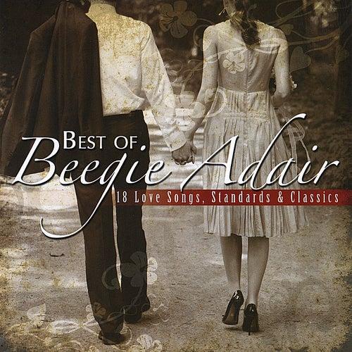 Best of Beegie Adair: 18 Love Songs, Standards & Classics by Beegie Adair