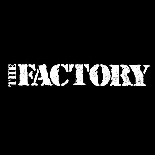 The Factory by The Factory