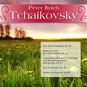 Peter Ilyich Tchaikovsky: The 1812 Overture, Op. 49; Marche Slave in B-Flat Major, Op. 31; Variations on a Rococo Theme for Violoncello and Orchestra, Op. 33; The Voyevode, Op. 78; Capriccio Italien, Op. 45 by Various Artists