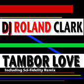 Tambor Love by DJ Roland Clark