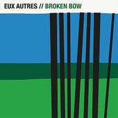 Broken Bow by Eux Autres