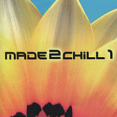 Made2chill 1 by Various Artists