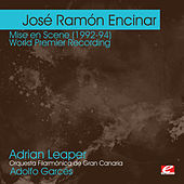 Encinar: Mise en Scène (1992-94) - World Premier Recording (Digitally Remastered) by Adrian Leaper
