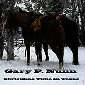 Christmas Time In Texas by Gary P. Nunn