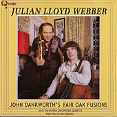 John Dankworth's Fair Oak Fusions by Julian Lloyd Webber