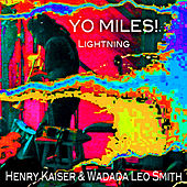 Yo Miles! Lightning von Henry Kaiser