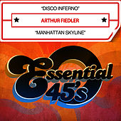 Disco Inferno / Manhattan Skyline [Digital 45] - Single by Arthur Fiedler