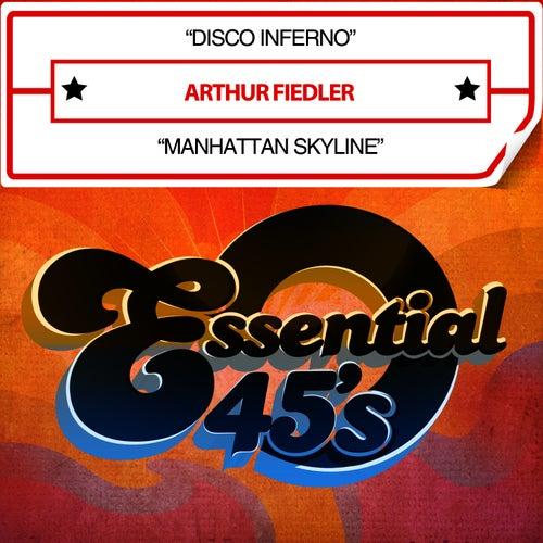Disco Inferno / Manhattan Skyline [Digital 45] - Single by Arthur Fiedler