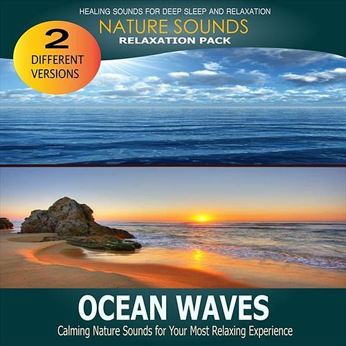 Ocean Waves: Relaxation Pack (Nature Sounds) by Nature Sounds for Sleep and Relaxation