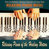 Piano of the Healing Waters (Relaxation, Spa) by Relaxing Piano Music