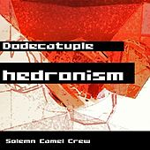 Dodecatuplehedronism by Solemn Camel Crew