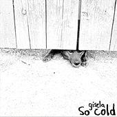 So cold by Gisela