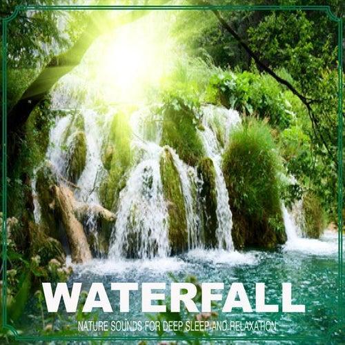 Waterfall (Nature Sounds) by Deep Sleep Music