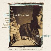 The Bluegrass Sessions: Tales From The Acoustic Planet, Volume 2 von Bela Fleck
