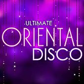Ultimate Oriental Disco by The Oriental Groove Association