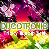 Tricky Disco 2k10 by Discotronic