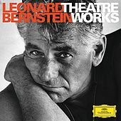 Leonard Bernstein - Theatre Works on Deutsche Grammophon by Various Artists