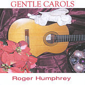Gentle Carols by Roger Humphrey