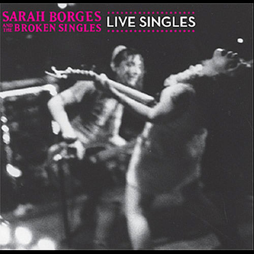 Live Singles by Sarah Borges