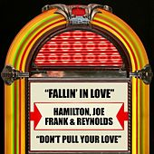 Fallin' In Love / Don't Pull Your Love by Joe Frank & Reynolds Hamilton
