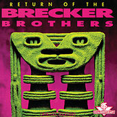 Return Of The Brecker Brothers by Brecker Brothers
