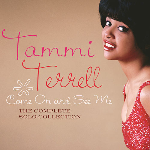 Come On And See Me: The Complete Solo Collection by Tammi Terrell