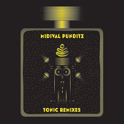 Tonic Remixes by MIDIval PunditZ