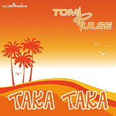 Taka Taka by Tom Pulse