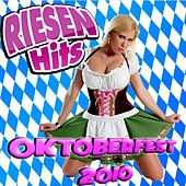 RIESEN HITS - Oktoberfest Giganten 2010 by Various Artists