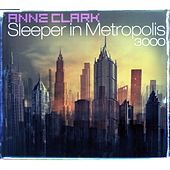 Sleeper In Metropolis 3000 by Anne Clark