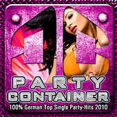 PARTY CONTAINER - 100% German Top Single Party-Hits 2010 by Various Artists