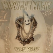 Beam Me Up by Midnight Magic