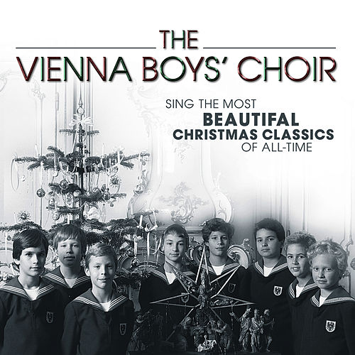 Sing The Most Beautiful Christmas Classics Of All-Time by Vienna Boys Choir