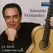 Bach, J.S.: Lute Suites (Arr. for Guitar) by Eduardo Fernandez