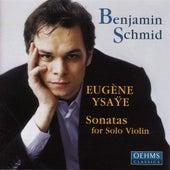 Ysaye: Violin Sonatas by Benjamin Schmid