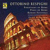 Respighi: Pines of Rome - Fountains of Rome - Roman Festivals by Lowell Graham