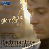 Rachmaninov, S.: Variations On A Theme of Corelli / Piano Sonata No. 2 / Morceaux De Fantaisie by Bernd Glemser