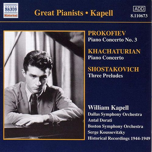 Prokofiev, S.: Piano Concerto No. 3 / Khachaturian, A.I.: Piano Concerto (Kapell)  (1946, 1949) by Various Artists