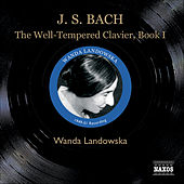 Bach, J.S.: The Well-Tempered Clavier, Book I (Landowska) (1949-1951) by Wanda Landowska